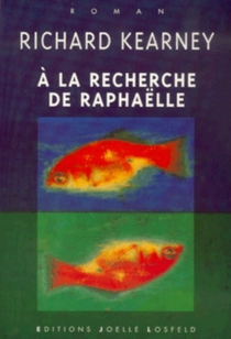 A la recherche de Raphaëlle - RichardKearney