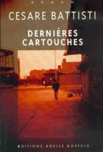 Dernières cartouches - CesareBattisti