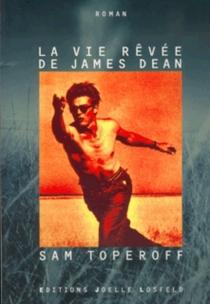 La vie rêvée de James Dean - SamToperoff