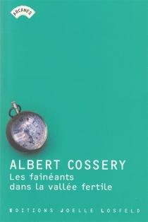 Les fainéants dans la vallée fertile - AlbertCossery