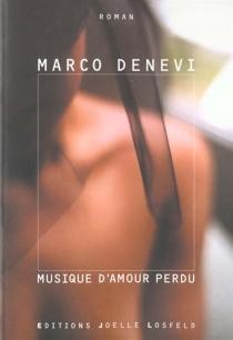 Musique d'amour perdu - MarcoDenevi