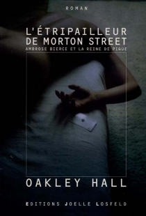 L'étripailleur de Morton Street : Ambrose Bierce et la reine de pique - Oakley MaxwellHall
