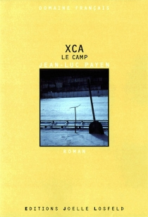 XCA, le camp - Jean-LucPayen