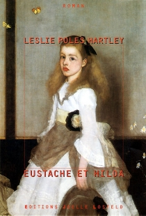 Eustache et Hilda - Leslie PolesHartley