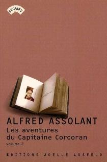 Les aventures (merveilleuses mais authentiques) du capitaine Corcoran - AlfredAssollant