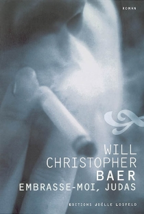 Embrasse-moi, Judas - Will ChristopherBaer