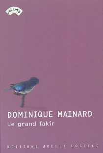Le grand fakir - Dominique Mainard