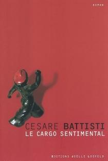 Le cargo sentimental - CesareBattisti