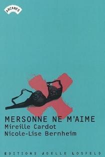 Mersonne ne m'aime - Nicole-LiseBernheim