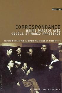 Correspondance d'Henri Parisot avec Mario et Gisèle Prassinos, 1933-1938 - HenriParisot