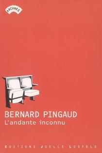 L'andante inconnu - BernardPingaud