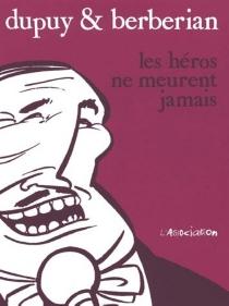Les héros ne meurent jamais - CharlesBerbérian