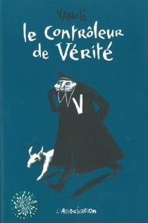 Le contrôleur de vérité - VincentVanoli