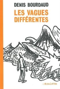 Les vagues différentes - DenisBourdaud