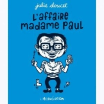 L'affaire madame Paul - Julie Doucet