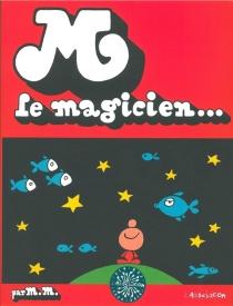 M. le magicien - MassimoMattioli
