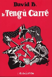 Le tengû carré - David B.