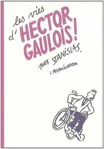 Les vies d'Hector Gaulois - StanislasBarthélémy
