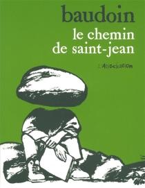 Le chemin de Saint-Jean - EdmondBaudoin