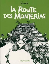 La route des Monterias - VincentVanoli