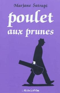 Poulet aux prunes - MarjaneSatrapi