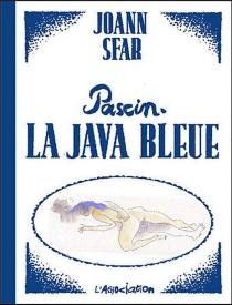 Pascin, la java bleue - JoannSfar
