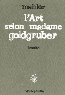 L'art selon madame Goldgruber : insulte - NicolasMahler
