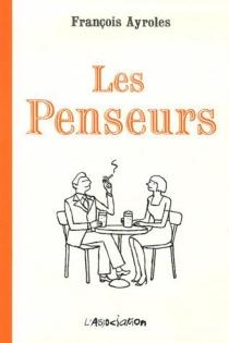 Les penseurs - FrançoisAyroles