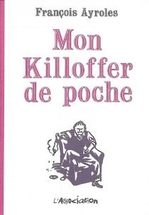Mon killoffer de poche - FrançoisAyroles