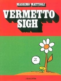 Vermetto Sigh - MassimoMattioli