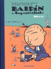 Bardin le superréaliste - Max