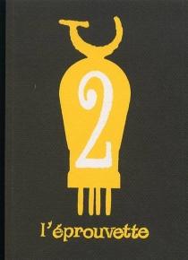 Eprouvette (L'), n° 2 -