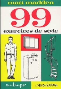 99 exercices de style - MattMadden