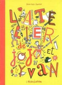 L'atelier de Jojo et Yvan - Jean-YvesDuhoo