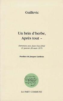 Un brin d'herbe, après tout : entretiens avec Jean-Yves Erhel, 21 janvier-28 mars 1979 - Jean-YvesErhel