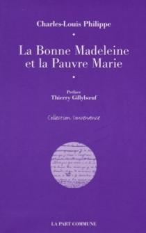 La bonne Madeleine et la pauvre Marie  Suivi de Quatre histoires de pauvre amour - Charles-LouisPhilippe