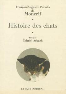 Histoire des chats - François-Augustin Paradis deMoncrif