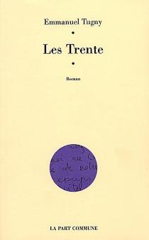Les Trente - EmmanuelTugny