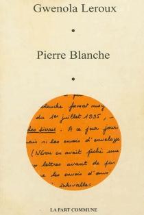 Pierre Blanche - GwenolaLeroux