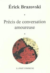Précis de conversation amoureuse - ErickBrazovsky