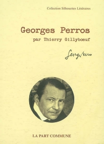 Georges Perros - Thierry Gillyboeuf