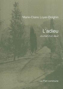 L'adieu : journal d'un deuil - Marie-ClaireDolghin