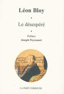 Le désespéré - LéonBloy
