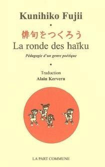 La ronde des haïku : pédagogie d'un genre poétique - KunihikoFujii