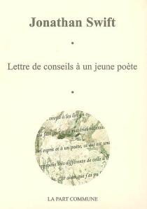 Lettres de conseils à un jeune poète  Suivi de En vue d'un essai sur la conversation - JonathanSwift