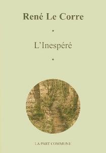L'inespéré - RenéLe Corre