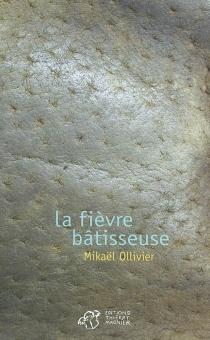 La fièvre bâtisseuse - MikaëlOllivier