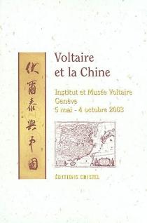 Voltaire et la Chine : exposition, Genève, Institut et Musée Voltaire, 5 mai-4 octobre 2003 -
