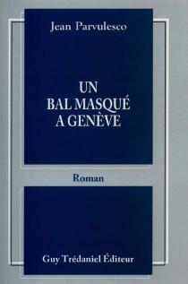 Un bal masqué à Genève - JeanParvulesco