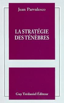 La stratégie des ténèbres - JeanParvulesco